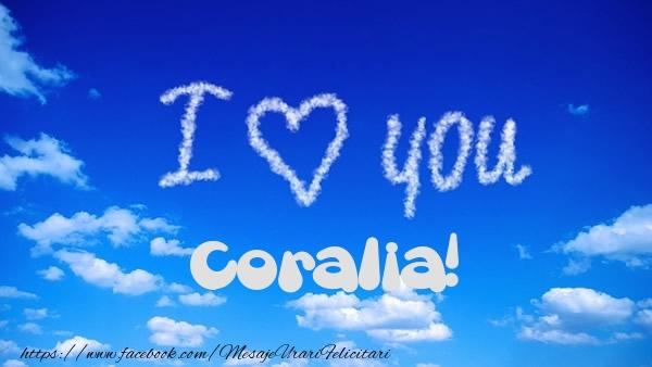Felicitari de dragoste - I Love You Coralia!