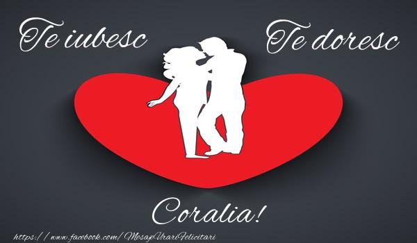 Felicitari de dragoste - Te iubesc, Te doresc Coralia!