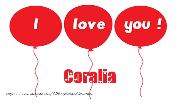 Felicitari de dragoste - I love you Coralia