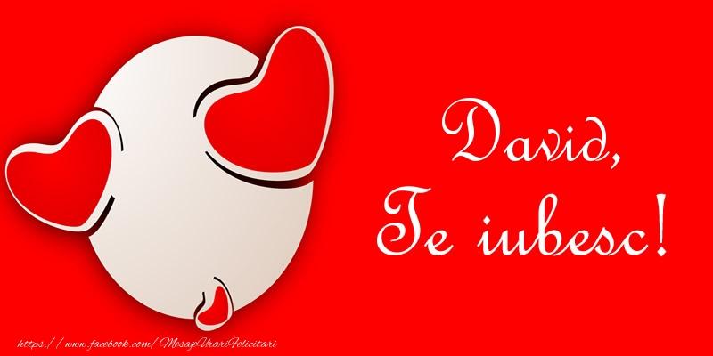 Felicitari de dragoste - David, Te iubesc!