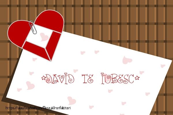 Felicitari de dragoste - !David Te iubesc!