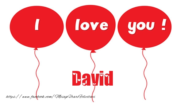 Felicitari de dragoste - I love you David
