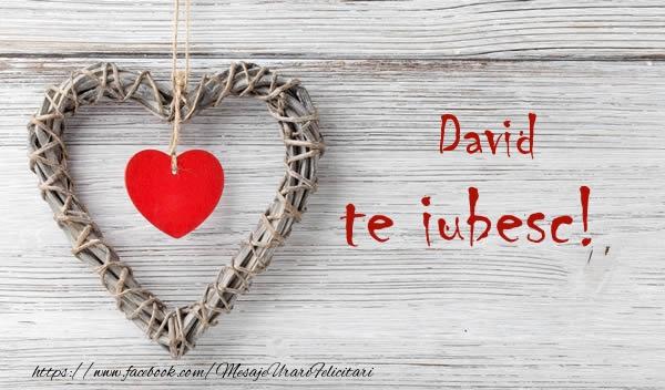 Felicitari de dragoste - David, Te iubesc