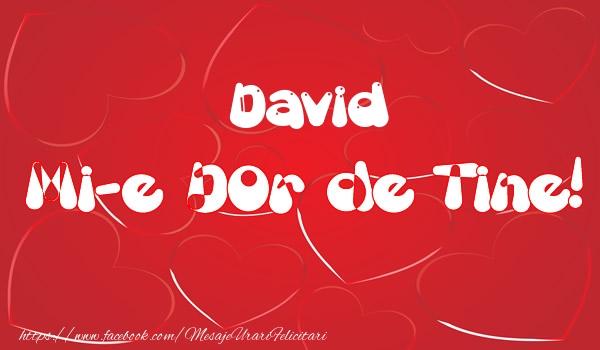 Felicitari de dragoste - David mi-e dor de tine!