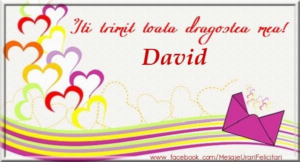 Felicitari de dragoste - Iti trimit toata dragostea mea David