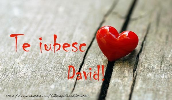 Felicitari de dragoste - Te iubesc David!