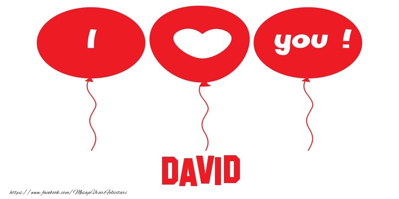 Felicitari de dragoste - I love you David!