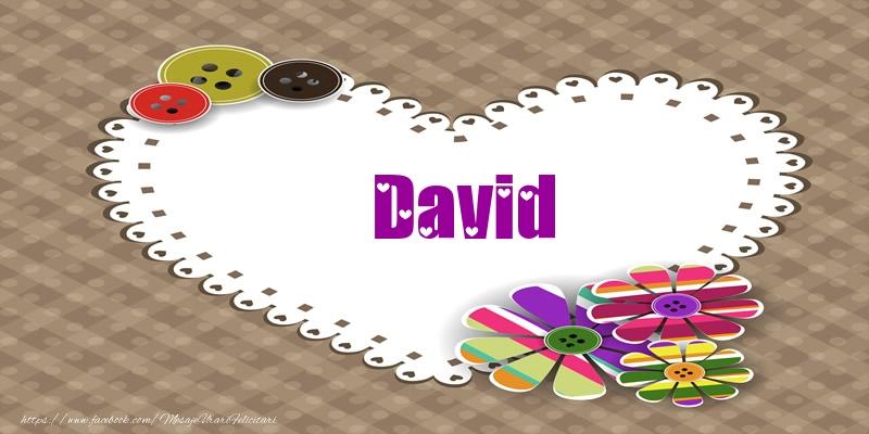 Felicitari de dragoste - Pentru David din inima