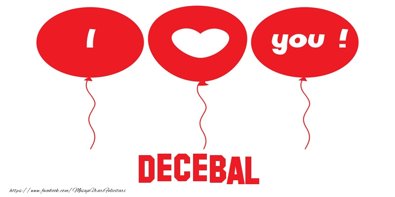 Felicitari de dragoste - I love you Decebal!