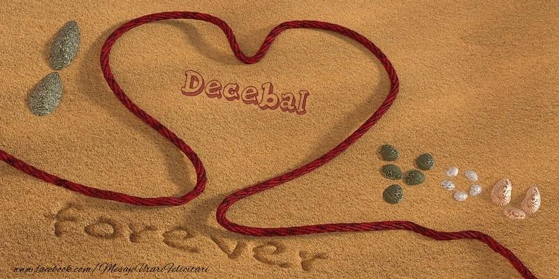 Felicitari de dragoste - Decebal I love you, forever!