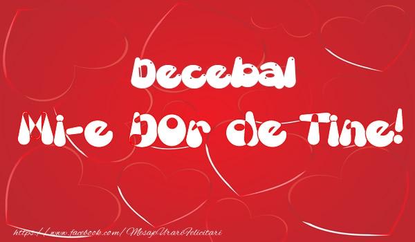 Felicitari de dragoste - Decebal mi-e dor de tine!