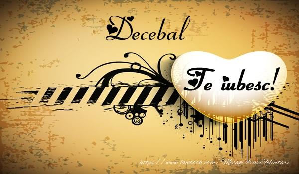 Felicitari de dragoste - Decebal Te iubesc
