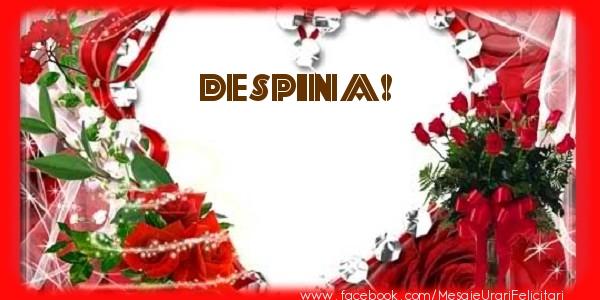 Felicitari de dragoste - Love Despina!