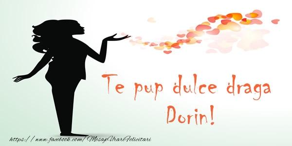 Felicitari de dragoste - Te pup dulce draga Dorin!