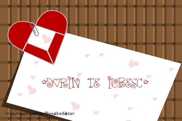 Felicitari de dragoste - !Dorin Te iubesc!