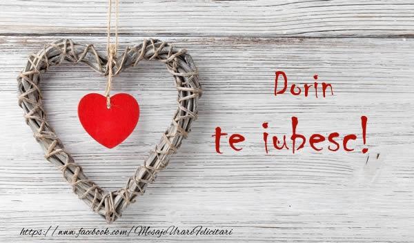Felicitari de dragoste - Dorin, Te iubesc