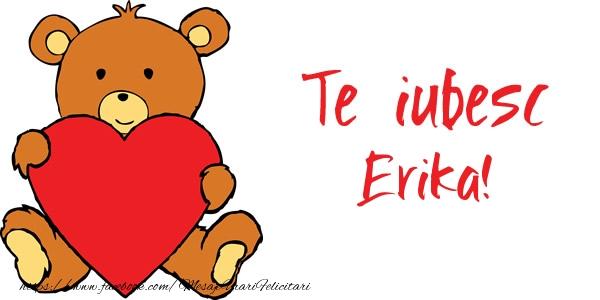 Felicitari de dragoste - Te iubesc Erika!