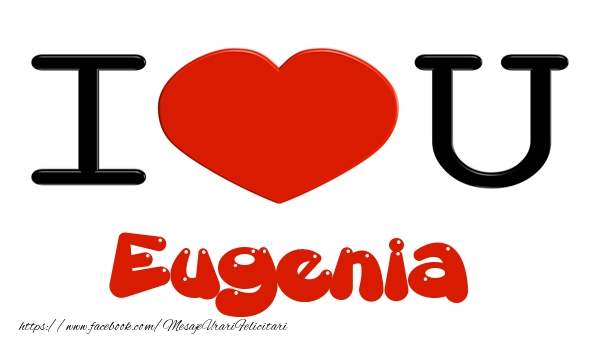 Felicitari de dragoste - I love you Eugenia