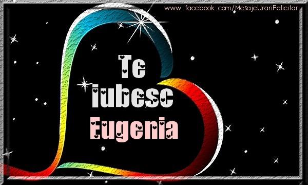 Felicitari de dragoste - Te iubesc Eugenia