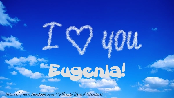 Felicitari de dragoste - I Love You Eugenia!