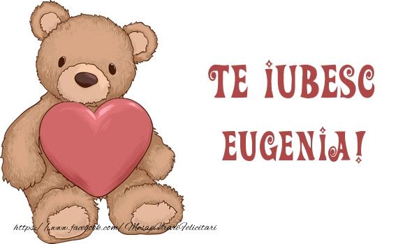 Felicitari de dragoste - Te iubesc Eugenia!