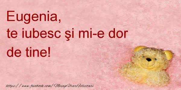 Felicitari de dragoste - Eugenia te iubesc si mi-e dor de tine!