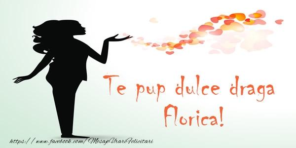 Felicitari de dragoste - Te pup dulce draga Florica!