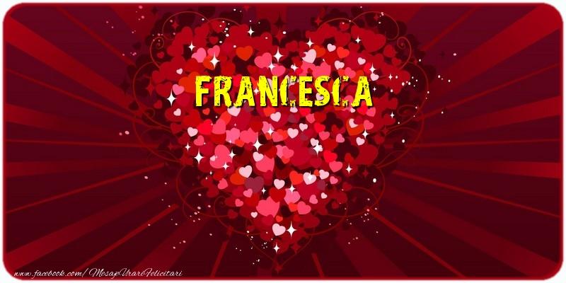 Felicitari de dragoste - Francesca