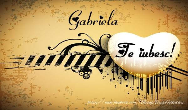 Felicitari de dragoste - Gabriela Te iubesc