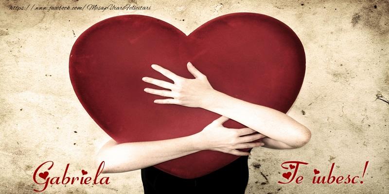 Felicitari de dragoste - Gabriela Te iubesc!