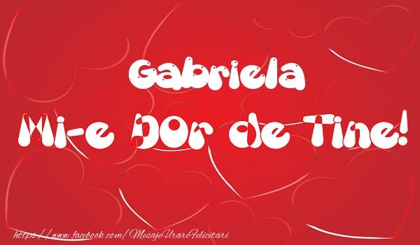Felicitari de dragoste - Gabriela mi-e dor de tine!