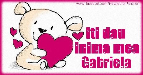 Felicitari de dragoste - Iti dau inima mea Gabriela