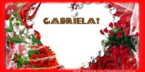 Felicitari de dragoste - Love Gabriela!