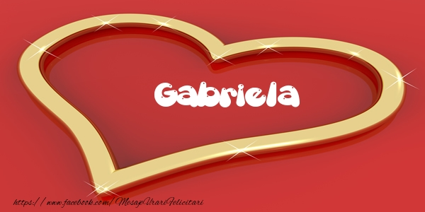 Felicitari de dragoste - Gabriela Iti dau inima mea