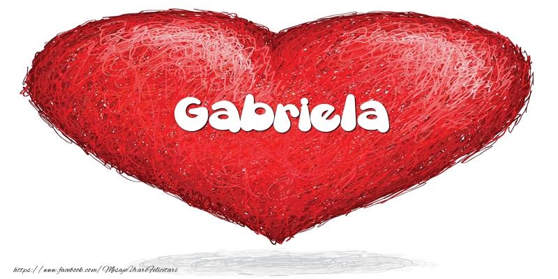 Felicitari de dragoste - Pentru Gabriela din inima