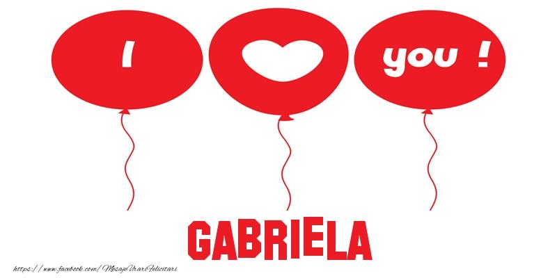 Felicitari de dragoste - I love you Gabriela!
