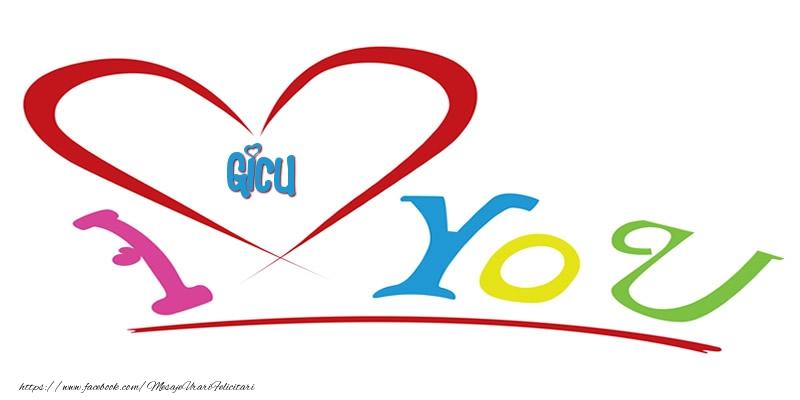 Felicitari de dragoste - I love you Gicu