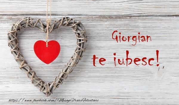 Felicitari de dragoste - Giorgian, Te iubesc