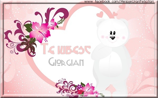 Felicitari de dragoste - Te iubesc Giorgian