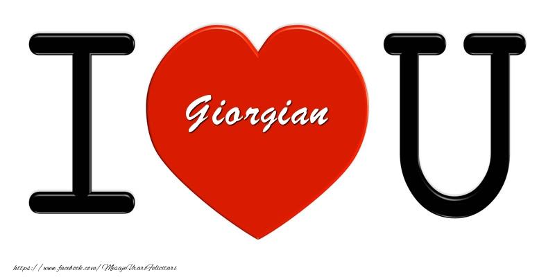 Felicitari de dragoste - Giorgian I love you!