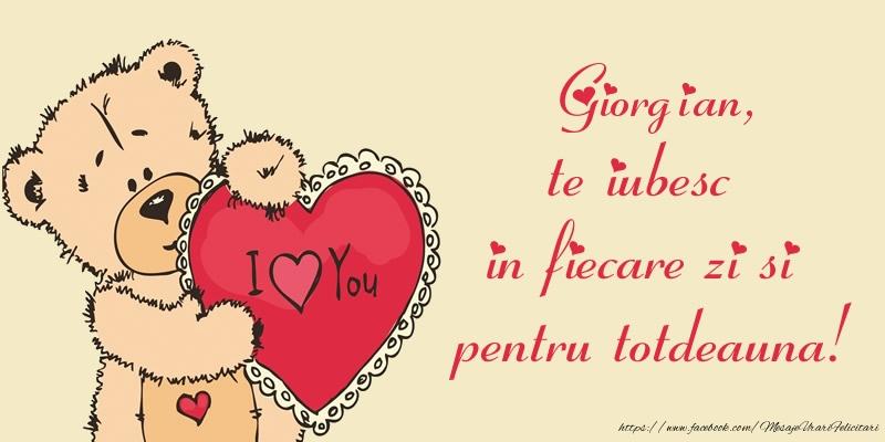 Felicitari de dragoste - Giorgian, te iubesc in fiecare zi si pentru totdeauna!