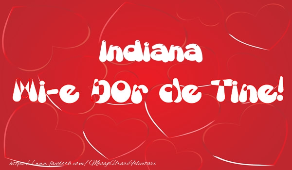 Felicitari de dragoste - Indiana mi-e dor de tine!