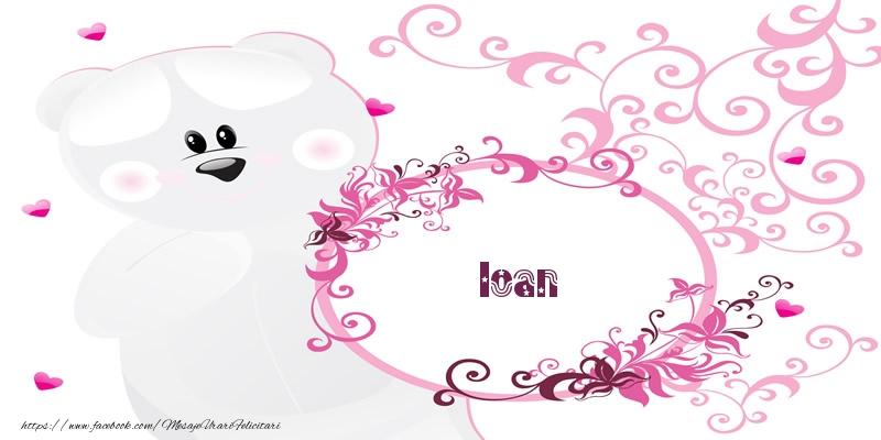Felicitari de dragoste - Ioan Te iubesc!