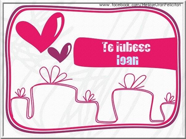 Felicitari de dragoste - Te iubesc Ioan