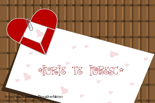 Felicitari de dragoste - !Iurie Te iubesc!