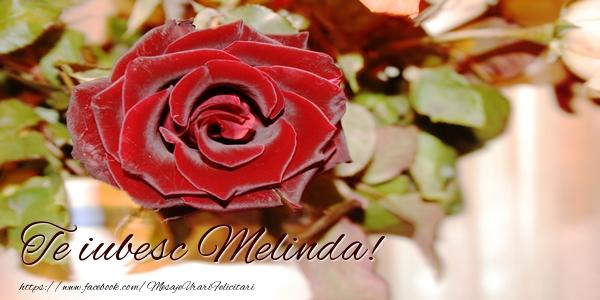 Felicitari de dragoste - Te iubesc Melinda!