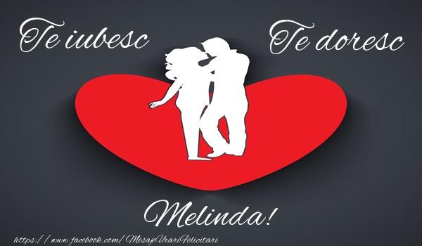 Felicitari de dragoste - Te iubesc, Te doresc Melinda!