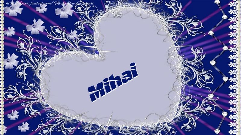 Felicitari de dragoste - Mihai