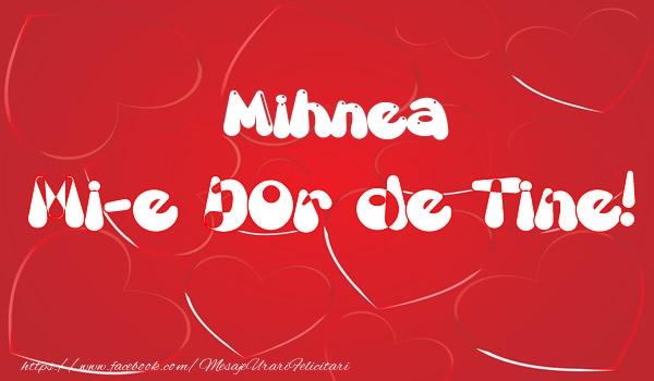 Felicitari de dragoste - Mihnea mi-e dor de tine!