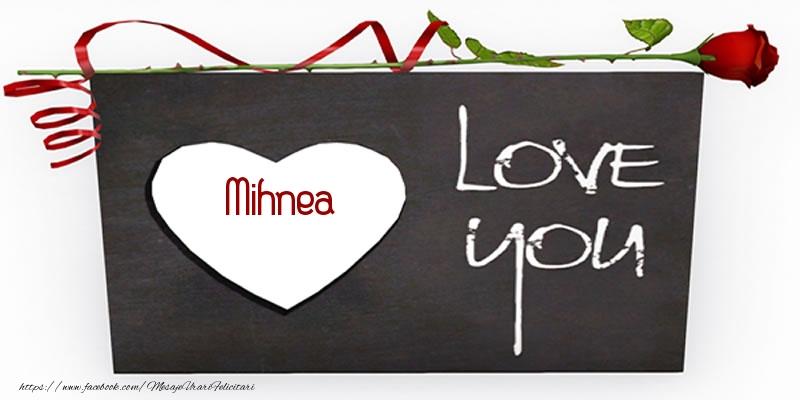 Felicitari de dragoste - Mihnea Love You
